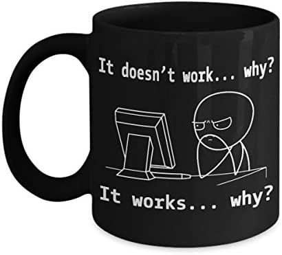 Funny Mug It Doesn t Work It Works WHY Birthday Gift For Coders Computer Programmers Sysadmin product image