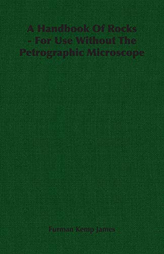 A Handbook Of Rocks - For Use Without The Petrographic Microscope