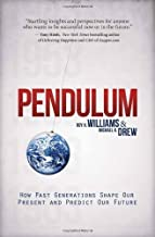 Pendulum: How Past Generations Shape Our Present and Predict Our Future by Roy H. Williams (2012-10-02)