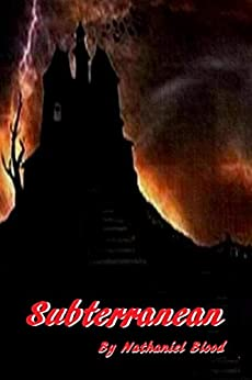 The Subterranean by [Nathaniel Blood]