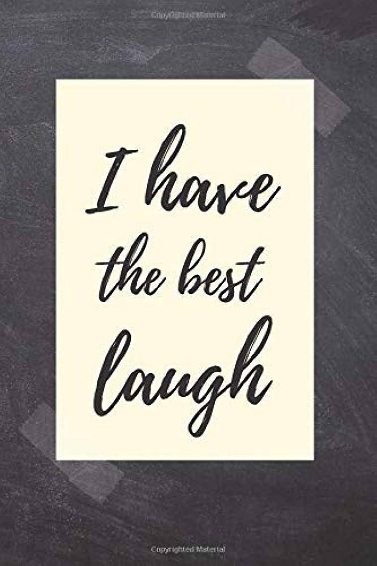 船尾眉をひそめるくさびI have the best laugh: Complement, Notebook, Journal, Diary,  Quad Ruled, graph paper (120 Pages, 6 x 9)