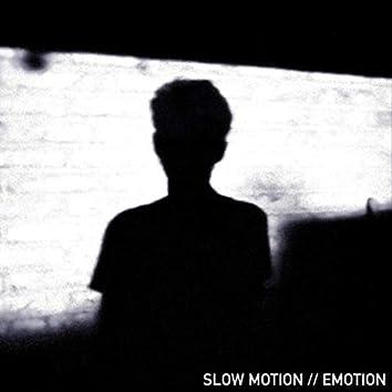 Slow Motion // Emotion