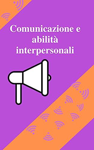 Comunicazione e abilità interpersonali