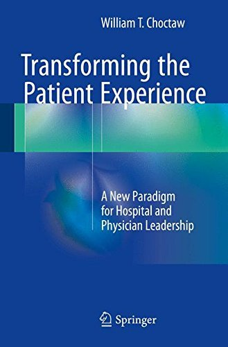 Transforming the Patient Experience: A New Paradigm for Hospital and Physician Leadership
