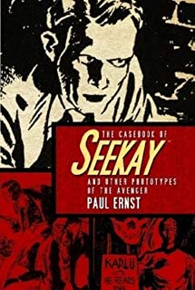 The Casebook of Seekay and Other Prototypes of The Avenger