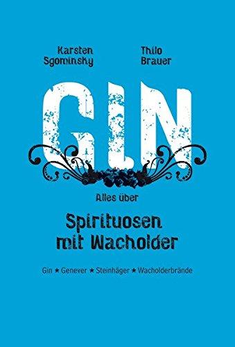 Gin: Alles über Spirituosen mit Wacholder Gin, Genever, Steinhäger, Wacholderbrände