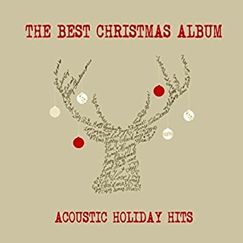The Best Christmas Album (Acoustic Holiday Hits)