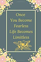 Once You Become Fearless Life Becomes Limitless: Blank Journal Notebook, With Positive Quotes, Journal Notebook, Motivatio...