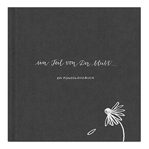 Kondolenzbuch zur Trauerfeier - Ein Teil von dir bleibt - hochwertiges Design in grau mit Blume, Gedenkbuch für Beileidsbekundungen, Premium Qualität, stabiler Einband, 100 S, 21x21cm
