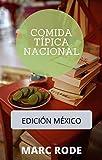 COMIDA TÍPICA NACIONAL: EDICIÓN MÉXICO