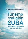 Turismo y religión en Cuba. Viabilidad y antípodas de una relación