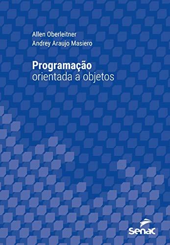 Programação orientada a objetos (Série Universitária)