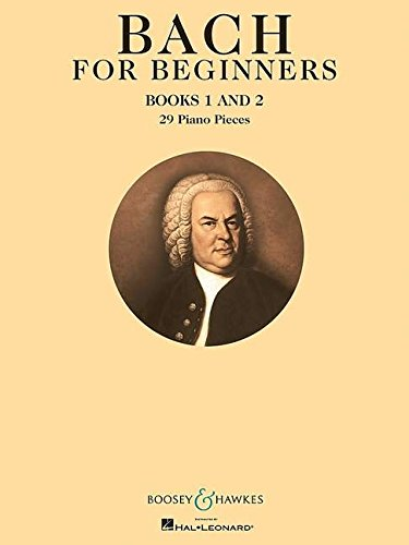 Bach for Beginners Books 1 & 2: 29 Piano Pieces. Klavier.