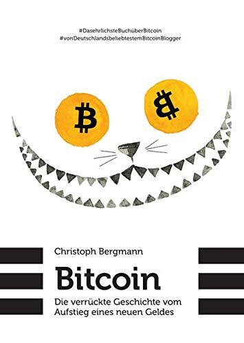 Bitcoin - Die verrückte Geschichte vom Aufstieg eines neuen Geldes