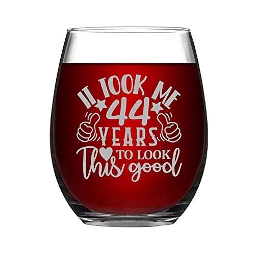 44 Th Birthday Present It It Took Me 44 Years to Look This Good 44 años de edad, divertido vaso de vino sin tallo, grabado con láser, 15 onzas