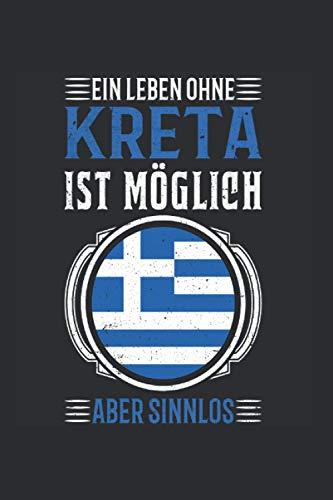 Kreta Reise Notizbuch: Griechenland Urlaub Reise Geschenk / 6x9 Zoll / 120 linierte Seiten