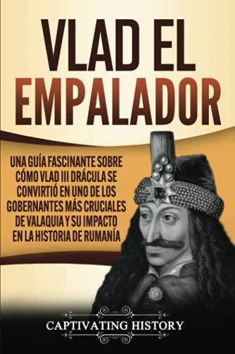 Vlad el Empalador: Una guía fascinante sobre cómo Vlad III Drácula se convirtió en uno de los gobernantes más cruciales de Valaquia y su impacto en la historia de Rumanía