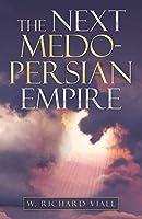 The Next Medo-persian Empire