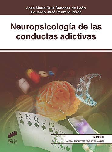 Neuropsicología de las conductas adictivas: 34 (Biblioteca de Neuropsicología)