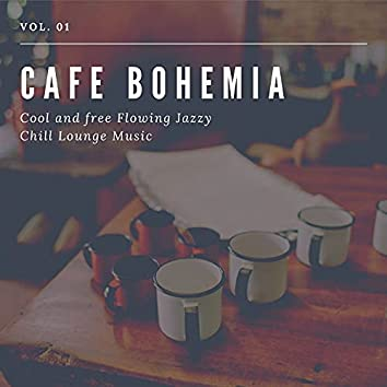 Cafe Bohemia - Cool And Free Flowing Jazzy Chill Lounge Music, Vol. 01
