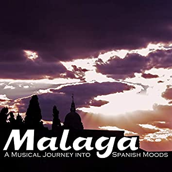 Malaga a Musical Journey into Spanish Moods
