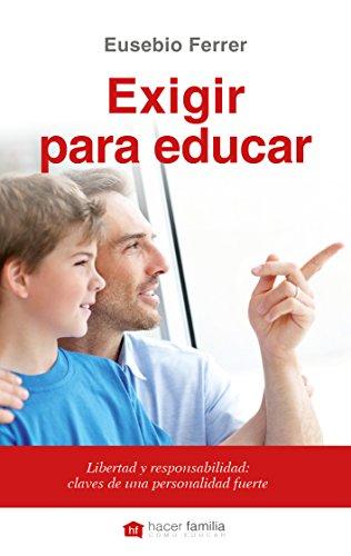 Exigir para educar (Hacer Familia nº 4)