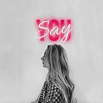 You Say (feat. Jessica White)