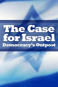 The Case for Israel  Democracy s Outpost