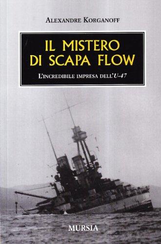 Il mistero di Scapa Flow: L'incredibile impresa dell'U-47