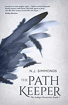 The Path Keeper (The Indigo Chronicles Book 1) by [N.J. Simmonds]