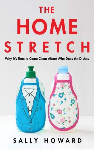 The Home Stretch: Why the Gender Revolution Stalled at the Kitchen Sink