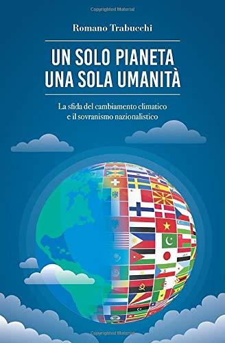 Un solo pianeta una sola umanità: La sfida del cambiamento climatico e il sovranismo nazionalistico