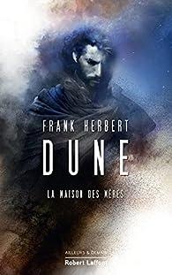 Le cycle de Dune, tome 6 : La maison des mères par Frank Herbert