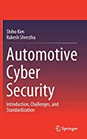 Automotive Cyber Security: Introduction, Challenges, and Standardization