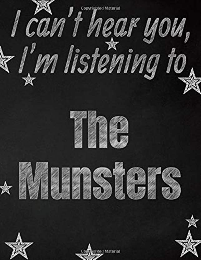 農村導体耐久I can't hear you, I'm listening to The Munsters creative writing lined notebook: Promoting band fandom and music creativity through writing…one day at a time