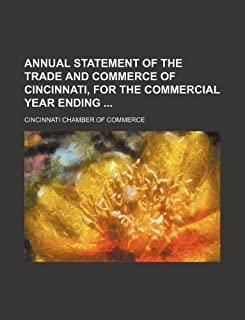 Annual Statement of the Trade and Commerce of Cincinnati, for the Commercial Year Ending