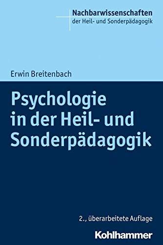 Psychologie in der Heil- und Sonderpädagogik (Nachbarwissenschaften der Heil- und Sonderpädagogik, Band 1)