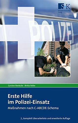 Erste Hilfe im Polizei-Einsatz: Maßnahmen nach C-ABCDE-Schema
