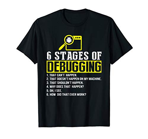 6Sechs Abschnitten von Debugging Computer Programmierer Codierung T-Shirt
