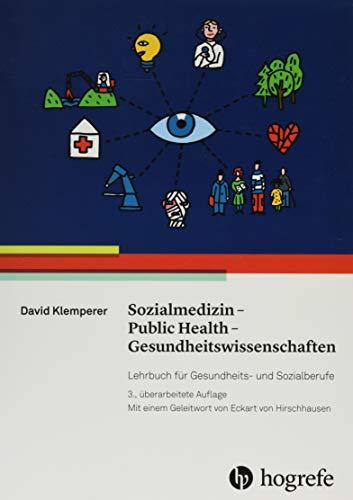 Sozialmedizin - Public Health - Gesundheitswissenschaften: Lehrbuch für Gesundheits- und Sozialberufe