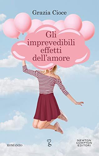 Gli imprevedibili effetti dell'amore eBook: Cioce, Grazia: Amazon ...
