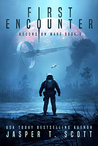 First Encounter (Ascension Wars Book 1) by [Jasper T. Scott, Tom Edwards, Aaron Sikes]