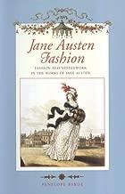 Jane Austen Fashion : Fashion and Needlework in the Works of Jane Austen by Penelope Byrde (1999-09-23)