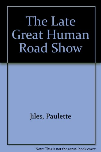 The Late Great Human Road Show