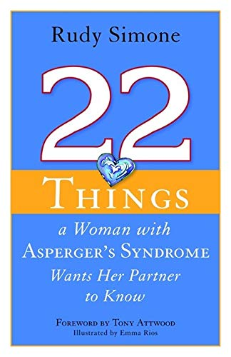 22 Things a Women with Asperger's Syndrome Wants Her Partner to Know