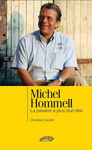 MICHEL HOMMELL, LA PASSION A PLUS D'UN TITRE