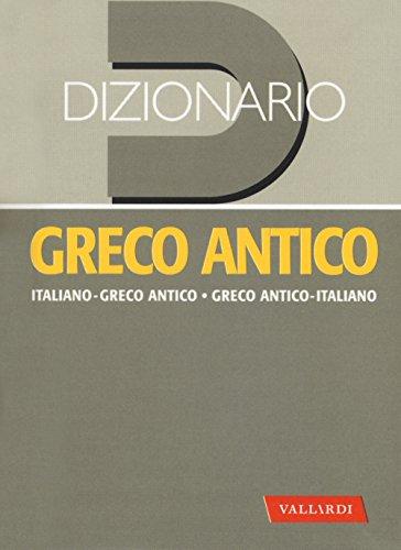 Dizionario greco antico. Greco antico-italiano, italiano-gre