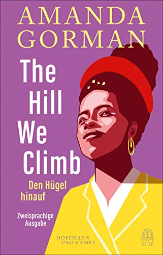 Buchseite und Rezensionen zu 'The Hill We Climb – Den Hügel hinauf: Zweisprachige Ausgabe' von Amanda Gorman