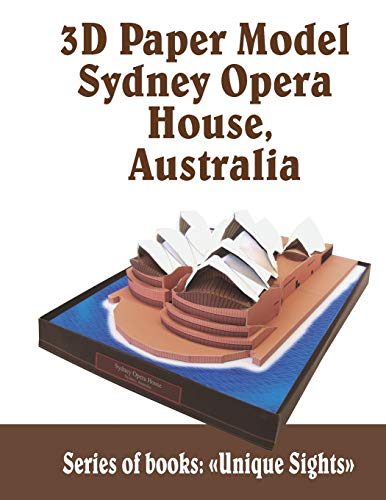 3D Paper Model Sydney Opera House, Australia: Architecture Building Craft Model Kits Toys for Adults Interesting Gift (Unique Sights, Band 2)