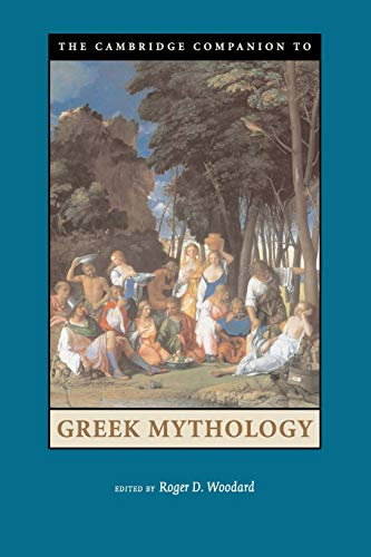 The Cambridge Companion to Greek Mythology (Cambridge Companions to Literature)